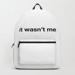 """""""it wasn't me"""" funny quote Backpack"""