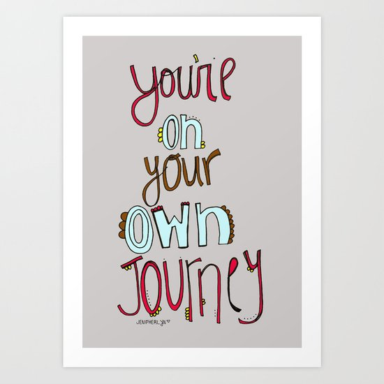 You're on your OWN journey. Art Print