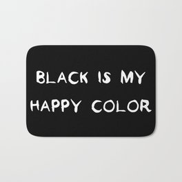 Black is my happy color Bath Mat
