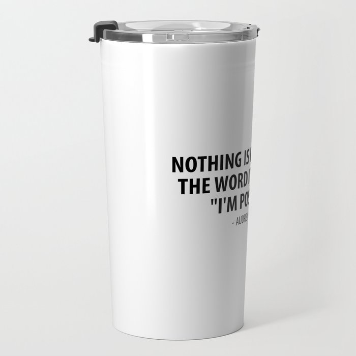 Nothing is impossible, the word itself says 'I'm possible'! - Audrey Hepburn Travel Mug
