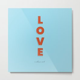 Love is all - typography Metal Print