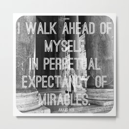 EXPECT MIRACLES Metal Print