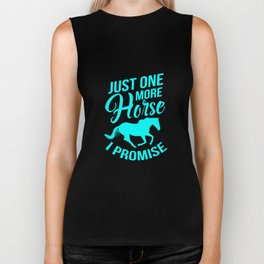 Just One More Horse I Promise Biker Tank