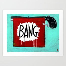 "Bang! (2011), 27"" x 37"", acrylic on gesso on chipboard Art Print"