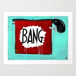 "Bang! (2011), 27"" x 37"", acrylic on gesso on chipboard Art Print"