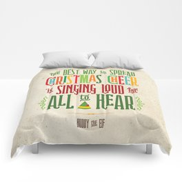 Buddy the Elf! The Best Way to Spread Christmas Cheer is Singing Loud for All to Hear Comforters