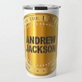Andrew Jackson Gold Metal Stamp Travel Mug