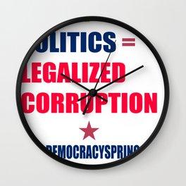 Money And Politics Equals Legalized Corruption Wall Clock