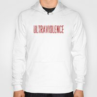 ultraviolence Hoodies featuring Ultraviolence by Justified
