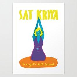 Sat Kriya is a girls best friend Art Print