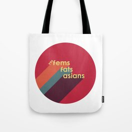 yes Fems Fats Asians Tote Bag