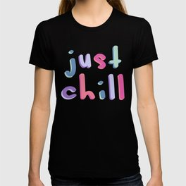 Just Chill Colorful T-shirt
