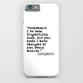 Thought of you every minute - Fitzgerald quote iPhone Case