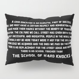 School of Hard Knocks Pillow Sham
