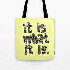 What It Is Tote Bag