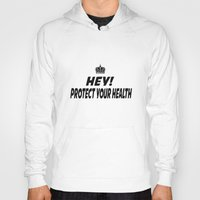 health Hoodies featuring Protect your Health by ThreeWords