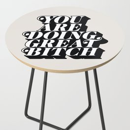 You Are Doing Great Bitch Side Table