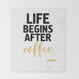 LIFE BEGINS AFTER COFFEE Throw Blanket