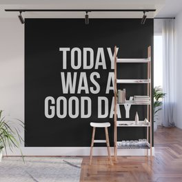 Today was a good day Wall Mural