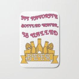bottled wateris called-beer Bath Mat