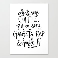 Gangsta Rap Handle It Canvas Print
