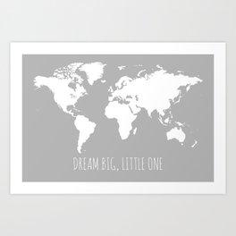 Grey Kids World Map, Dream Big Little One Art Print