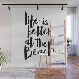 Life is Better at the Beach Wall Mural