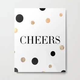 Cheers,Inspirational Quote,Drink Sign,Quote Prints,Wall Art,Bar Decor,Wedding,Celebrate,Typography Metal Print