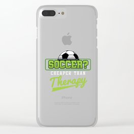 Soccer Cheaper Than Therapy Funny Footballer Football Players Goalie Rugby Team Sports Gift Clear iPhone Case