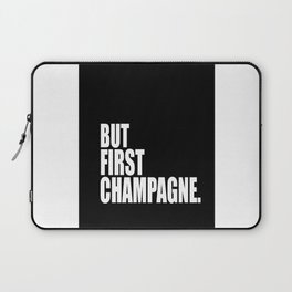 But First Champagne Laptop Sleeve