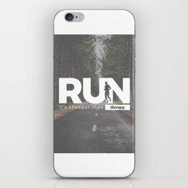 Run Cheaper Than Therapy Running Runners Treatment iPhone Skin