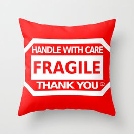 FRAGILE - HANDLE WITH CARE by Orikall Throw Pillow