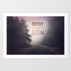 wander without reason Art Print