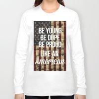 american Long Sleeve T-shirts featuring American by Karolis Butenas