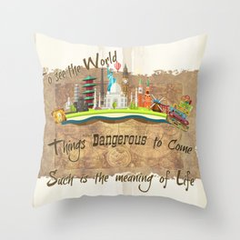 Things Dangerous to Come Throw Pillow