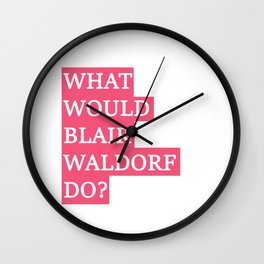 What Would Blair Waldorf Do? Wall Clock