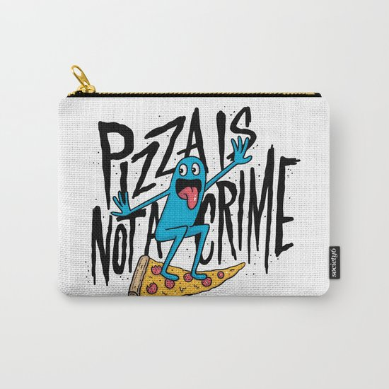 Pizza Is Not A Crime Carry-All Pouch