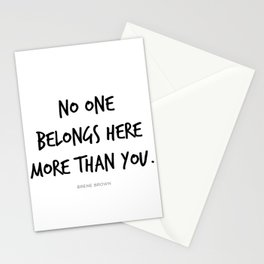 No One Belongs Here More Than You Brene Brown Quote, Daring Greatly, Vulnerability Stationery Cards