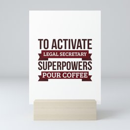 Legal secretary gift, To Activate Legal secretary Superpowers Pour Coffee, Gift For Legal secretary Mini Art Print