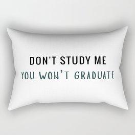 Don't study me Rectangular Pillow