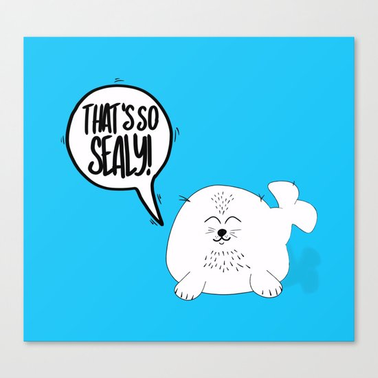 That's so SEALY! Canvas Print