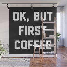 But First Coffee Funny Quote Wall Mural