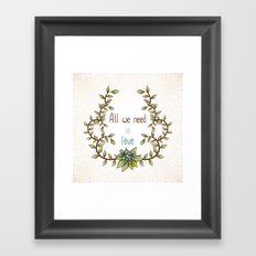 All we need is Love Framed Art Print