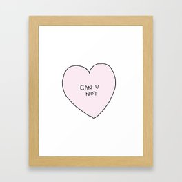 CAN U NOT Framed Art Print