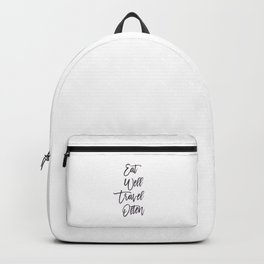Eat, Well, Travel, Often, Eaten, Good, Travelling, Work, Food, Delicious, World, Earth, Asia, Europe Backpack