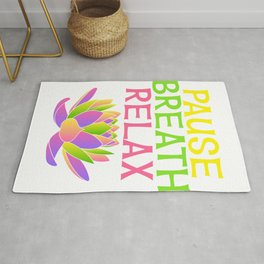 Wanted To Pause Time and Enjoy The Happenings Of Your Life? T-shirt Saying PAuse Breath Relax Rug