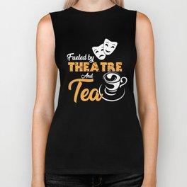 Fueled by Theatre and Tea, Tea Lover Gift, Tea Maker Biker Tank