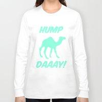 tiffany Long Sleeve T-shirts featuring Hump Day Tiffany Camel by RexLambo