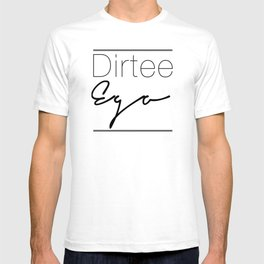 Dirt. T-shirt