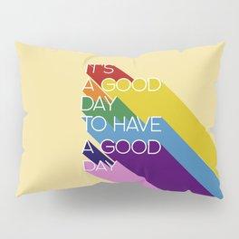 It's a good day - yellow Pillow Sham